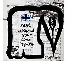 rest assured your love is pure Photographic Print