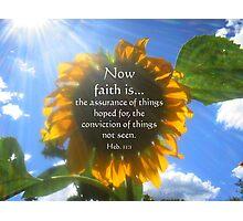 Faith Is... Photographic Print