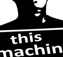 This Machine Sticker