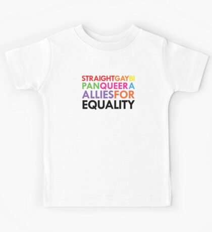 Straight, Gay, Bi, Pan, Queer, A - Allies For Equality Kids Tee