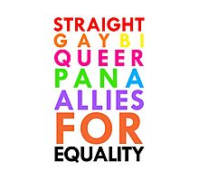 Straight, Gay, Bi, Pan, Queer, A - Allies For Equality Photographic Print