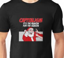 Capitalism - It's the reason for the season Unisex T-Shirt