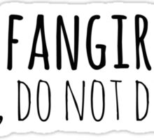 i am fangirling, please do not disturb Sticker
