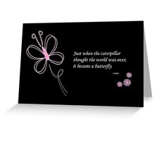 The Butterfly Quote Card [Black] Greeting Card