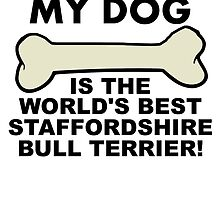 World's Best Staffordshire Bull Terrier by GiftIdea