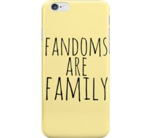 fandoms are family iPhone Case/Skin