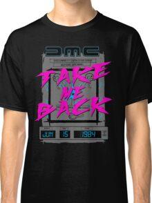 Take Me Back Classic T-Shirt