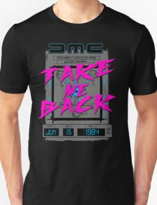 Take Me Back Unisex T-Shirt