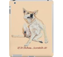 Cute funny dog scratching art with humorous slogan iPad Case/Skin