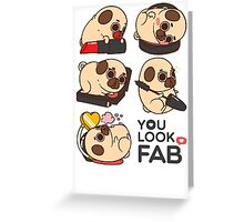 You Look Fab! -Puglie Greeting Card