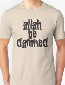 Allah Be Damned–style 1 (Light background)  T-Shirt