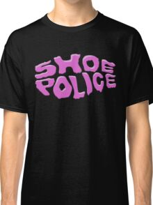 SHOE POLICE Classic T-Shirt
