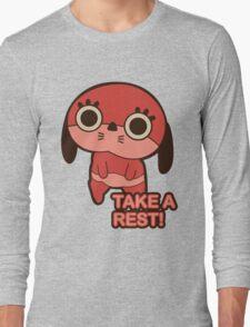 Take a rest! Long Sleeve T-Shirt