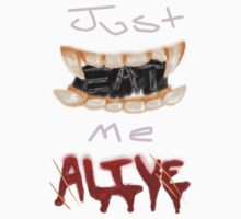 Just EAT Me ALIVE One Piece - Short Sleeve