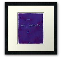 ew, people Framed Print