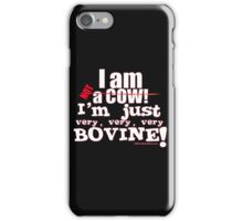 I AM NOT A COW iPhone Case/Skin