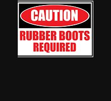Rubber Boots Required T-Shirt
