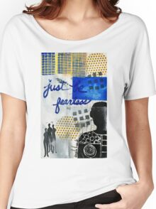 Just Be FEARLESS Women's Relaxed Fit T-Shirt