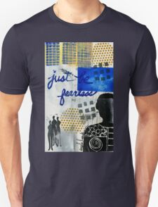 Just Be FEARLESS Unisex T-Shirt