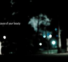 Because of your beauty by Tabasco