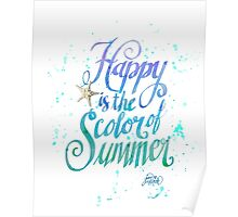 Happy is the Color of Summer Watercolor by Jan Marvin Poster