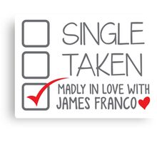 SINGLE TAKEN madly in love with James Franco Canvas Print
