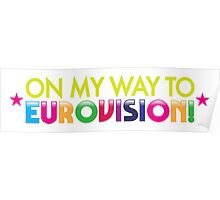 On my way to EUROVISION! Poster