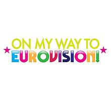 On my way to EUROVISION! Photographic Print
