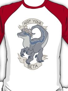 Not Your Beta T-Shirt