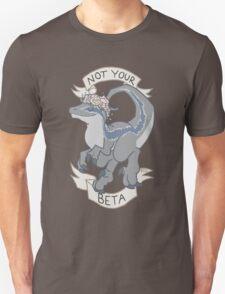 Not Your Beta T-Shirt