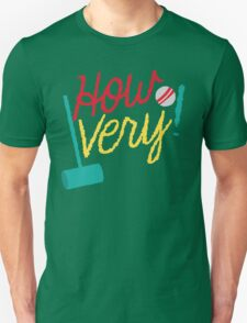 How VERY! with croquet mallet and ball T-Shirt