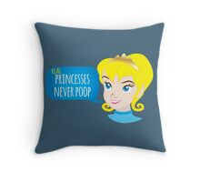 Real princesses never poop Throw Pillow