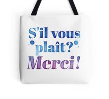 S'il Vous Plait? Merci! (Please? Thank you! in French) Tote Bag