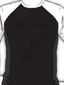 Yeah buddy!- pop typography T-Shirt