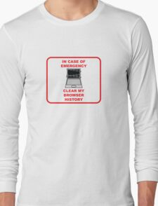 In Case of Emergency, Clear my Browser History Long Sleeve T-Shirt