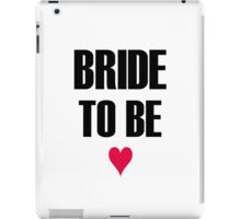 Bride to Be iPad Case/Skin