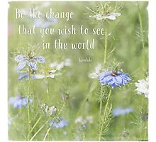 Be The Change - Nature Art Photographic Print