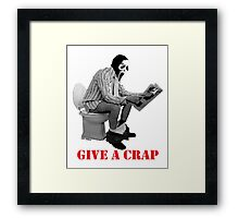 GIVE A CRAP Framed Print