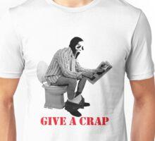 GIVE A CRAP Unisex T-Shirt