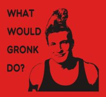WHAT WOULD GRONK DO? Kids Clothes