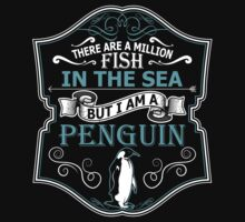 There Are A Million Fish In The Sea But I Am A Penguin by fashioza