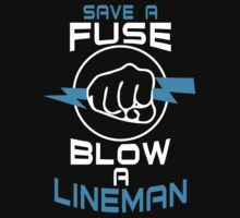 Save A Fuse Blow A Lineman - Unisex Tshirt by crazyshirts2015