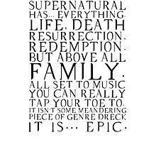 Supernatural is epic. Photographic Print