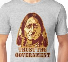 Trust The Government Sitting Bull Edition Unisex T-Shirt
