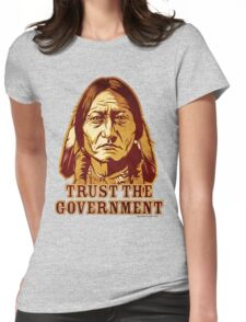 Trust The Government Sitting Bull Edition Womens Fitted T-Shirt