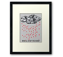 Who'll stop the rain? Framed Print
