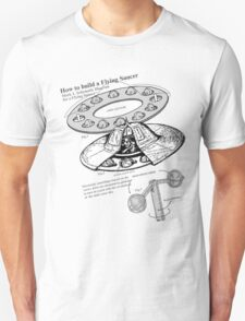 HOW TO BUILD A FLYING SAUCER Unisex T-Shirt