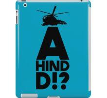 A Hind D!? iPad Case/Skin