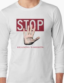 Stop reading t-shirts. T-Shirt