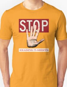 Stop reading t-shirts. T-Shirt